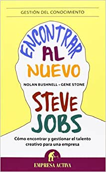 Encontrar Al Nuevo Steve Jobs (Spanish Edition)