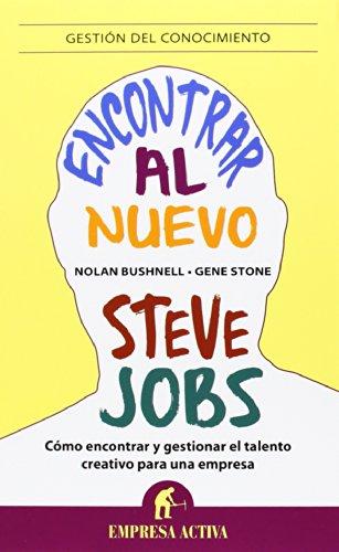 Encontrar Al Nuevo Steve Jobs / Finding The Next Steve Jobs (Spanish Edition)