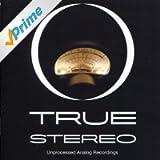 True Stereo: Unprocessed Analog Recordings