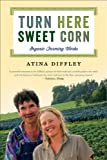 Turn Here Sweet Corn: Organic Farming Works (Fesler-Lampert Minnesota Heritage)