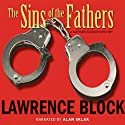 The Sins of the Fathers (       UNABRIDGED) by Lawrence Block Narrated by Alan Sklar