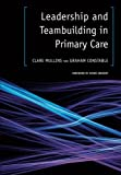 img - for Leadership and Teambuilding in Primary Care book / textbook / text book