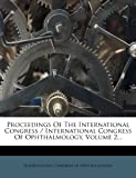 img - for Proceedings Of The International Congress / International Congress Of Ophthalmology, Volume 2... (French Edition) book / textbook / text book