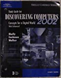 Discovering Computers 2002 Concepts for a Digital World, Web Enhanced, Study Guide (0789561891) by Shelly, Gary B.(Gary B. Shelly)