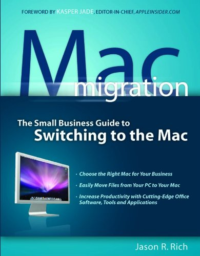 Mac Migration: The Small Business Guide to Switching to the Mac