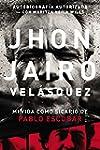 Jhon Jairo Vel�squez: Mi vida como si...