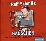 Ralf Schmitz 'Schmitz� H�uschen: Wer Handwerker hat, braucht keine Feinde.'