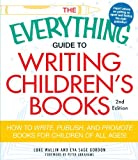 img - for The Everything Guide to Writing Children's Books: How to write, publish, and promote books for children of all ages! book / textbook / text book