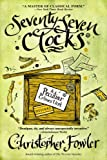 img - for Seventy-Seven Clocks: A Peculiar Crimes Unit Mystery book / textbook / text book