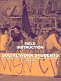 img - for Field Instruction: A Guide for Social Work Students (4th Edition) 4th edition by Royse, David, Dhooper, Surjit Singh, Rompf, Elizabeth Lewis (2002) Paperback book / textbook / text book