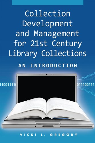 Collection Development and Management for 21st Century Library...
