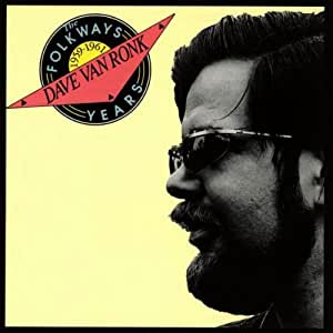 Dave Van Ronk: The Folkways Years, 1959-1961