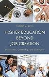 "Thomas A. Bryer, ""Higher Education Beyond Job Creation: Universities, Citizenship, and Community"" (Lexington Books 2014)"