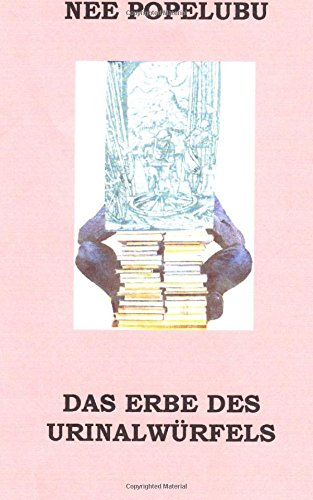 Das Erbe Des Urinalwuerfels (German Edition)