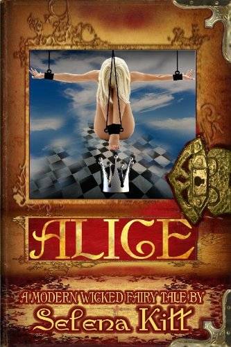 Alice (A BDSM Fairy Tale) (Modern Wicked Fairy Tales)