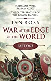 War at the Edge of the World: Part One: The first eight chapters of the Twilight of Empire series, set in Roman Britain, AD 305.