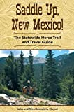 Saddle Up, New Mexico: The Statewide Horse Trail and Travel Guide