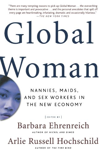 Global Woman: Nannies, Maids, and Sex Workers in the New...