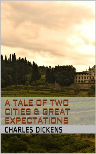 Charles Dickens - A Tale of Two Cities & Great Expectations (Charles Dickens Classic Books Book 12)