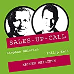 Krisen meistern (Sales-up-Call) | Stephan Heinrich,Philipp Keil