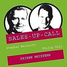 Krisen meistern (Sales-up-Call) Hörbuch von Stephan Heinrich, Philipp Keil Gesprochen von: Stephan Heinrich, Philipp Keil