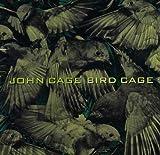 John Cage: Bird Cage
