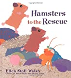 Hamsters to the Rescue (015205202X) by Walsh, Ellen Stoll