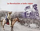 img - for La Revolucion a todo vapor/ The Revolution at full steam (Spanish Edition) book / textbook / text book