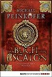 Das Buch von Ascalon: Historischer Roman (Klassiker. Historischer Roman. Bastei L�bbe Taschenb�cher)