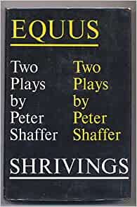 a summary of the play equus by peter shaffer Equus: the play equus by peter shaffer is written in 1973 and deals with the story about a boy, alan strang, who blinds six horses, as the play develops.