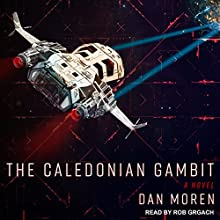 The Caledonian Gambit: A Novel Audiobook by Dan Moren Narrated by Rob Grgach