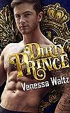 Dirty Prince (A Royal Romance) (kindle edition)