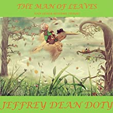 The Man of Leaves: And Other Bedtime Stories Audiobook by Jeffrey Dean Doty Narrated by CJ Haviland