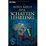 """Der Schattenlehrling: Shadowrun-Romanvon """"Boris Koch"""""""