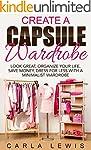 Create A Capsule Wardrobe: Look Great...