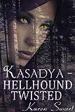 Kasadya Hellhound Twisted (English Edition)