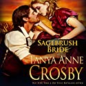 Sagebrush Bride (       UNABRIDGED) by Tanya Anne Crosby Narrated by Braden Wright
