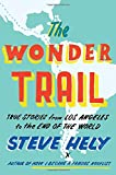 img - for The Wonder Trail: True Stories from Los Angeles to the End of the World book / textbook / text book