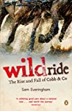 img - for Wild Ride: Rise & Fall of Cobb & Co book / textbook / text book
