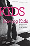 img - for Kids Having Kids: Economic Costs and Social Consequences of Teen Pregnancy (Urban Institute Press) book / textbook / text book