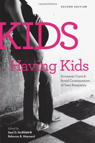 Kids Having Kids: Economic Costs and Social Consequences...