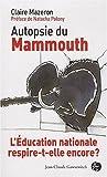 Autopsie du Mammouth. L'Education nationale respire-t-elle encore ?