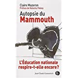 Autopsie du Mammouth. L'Education nationale respire-t-elle encore ?par Natacha Polony