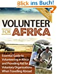 Volunteer for Africa: Essential Guide...