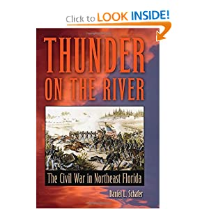 Thunder on the River: The Civil War in Northeast Florida Daniel L. Schafer