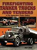 img - for Firefighting Tanker Trucks and Tenders: A Fire Apparatus Photo Gallery (A Photo Gallery) by John Rieth (2005-05-19) book / textbook / text book