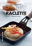 echange, troc Jean-Charles Karmann, Marion Chatelain - Tout raclette : Réinventer la raclette