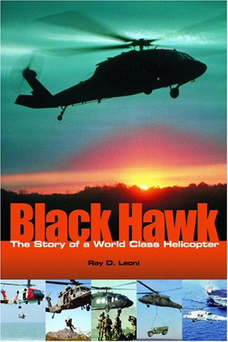 Black Hawk: The Story of a World Class Helicopter (Library of Flight Series)