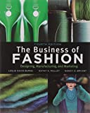 img - for The Business of Fashion: Designing, Manufacturing and Marketing by Leslie Davis Burns (2011-08-22) book / textbook / text book