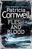 Patricia Cornwell Flesh and Blood (Kay Scarpetta 22)